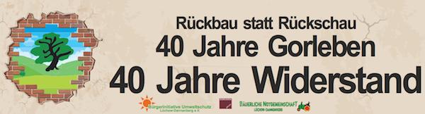 40 Jahre Standortbenennung Gorleben – 40 Jahre Widerstand