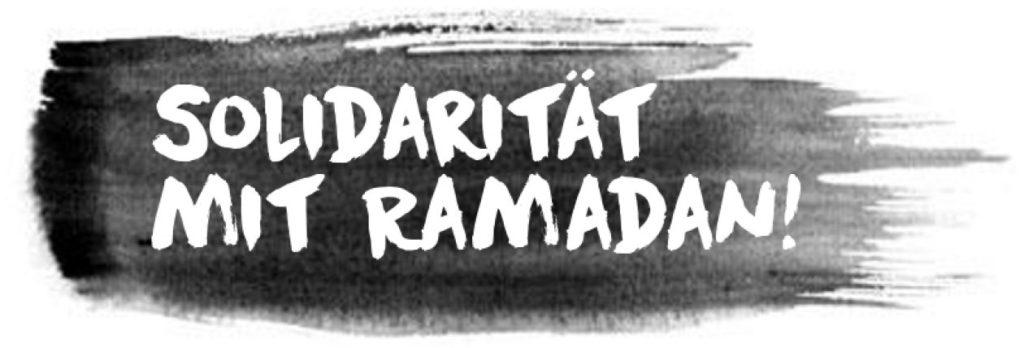 Solidarität mit Ramadan!